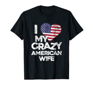 Funny shirts V-neck Tank top Hoodie sweatshirt usa uk au ca gifts for Mens I Love My Crazy American Wife T Shirt - Funny Married Couple 1012060