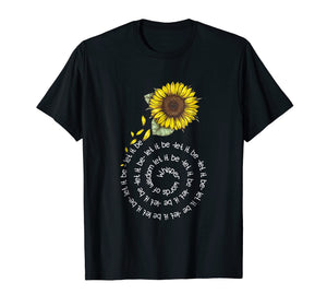 Whisper Word To Wisdom Let It Be Sunflower Hippie Gift Shirt
