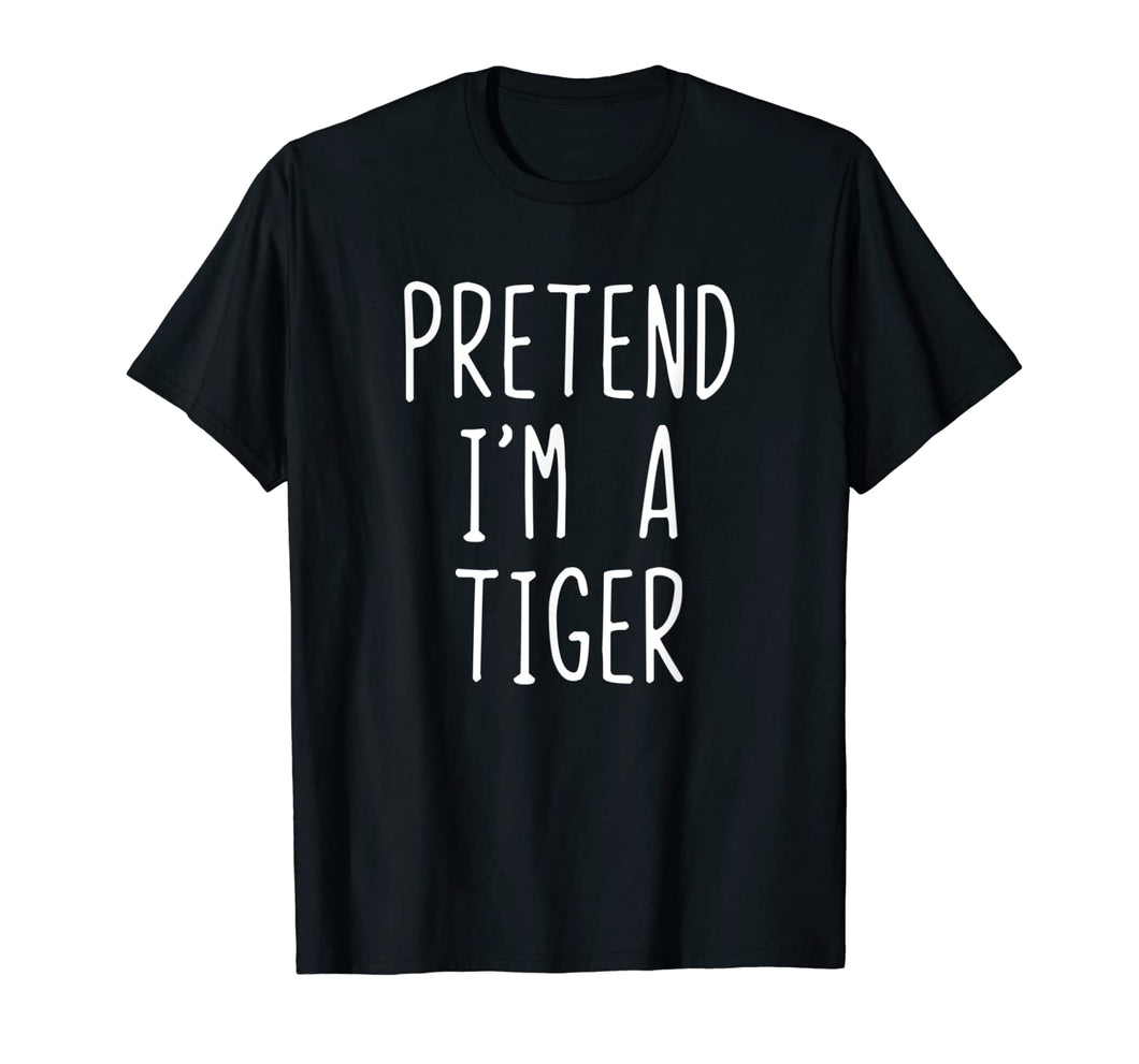 Pretend I'm A Tiger Costume Halloween Funny T-Shirt 247734