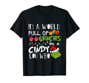 In A World Full Of Be A condy Lou Who Christmas T-Shirt 242595
