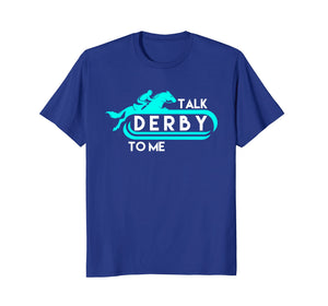 Talk Derby To Me Funny Derby Shirt For 2018 Race Horse Aqua