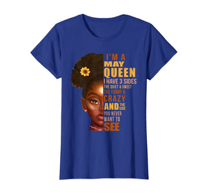 Womens I'm May Queen T-Shirt I Have 3 Sides Birthday Girl