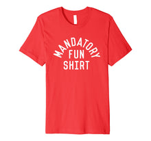 Ladda upp bild till gallerivisning, Funny shirts V-neck Tank top Hoodie sweatshirt usa uk au ca gifts for Inkfidel - Mandatory Fun Shirt 1207005