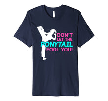 Ladda upp bild till gallerivisning, Funny shirts V-neck Tank top Hoodie sweatshirt usa uk au ca gifts for Don't Let The Ponytail Fool You Shirt for Karate, Funny 3213017