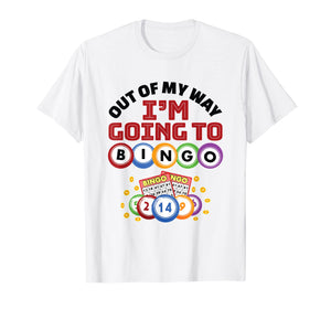 Funny shirts V-neck Tank top Hoodie sweatshirt usa uk au ca gifts for Out Of My Way I'm Going To Bingo TShirt 1149429