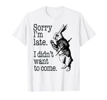 Ladda upp bild till gallerivisning, Sorry I'm Late, I didn't Want to Come White Rabbit Watch Tee