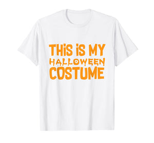 This Is My Halloween Costume Halloween Outfit T-Shirt 349092