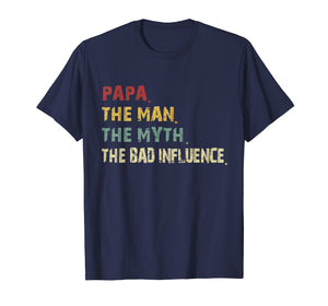 Papa the Man the Myth the Bad Influence Retro Vintage Tshirt