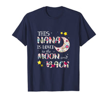Ladda upp bild till gallerivisning, This Nana Is Loved To The Moon And Back T-Shirt