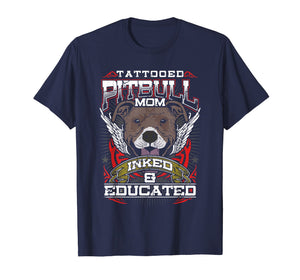 Tattooed Pitbull Mom T-Shirt Inked And Educated Shirt Gift