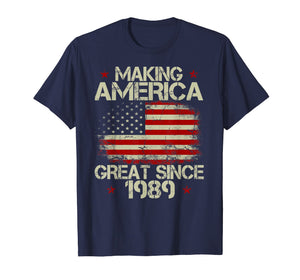 30th Birthday Gift Making America Great Since 1989 T-Shirt