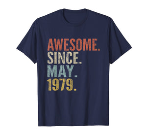 40th Birthday Gift Awesome Since May 1979 Funny T-Shirt