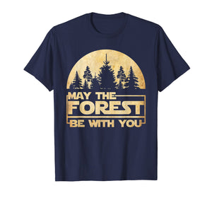 Funny shirts V-neck Tank top Hoodie sweatshirt usa uk au ca gifts for May The Forest Be With You T-Shirt 1463141