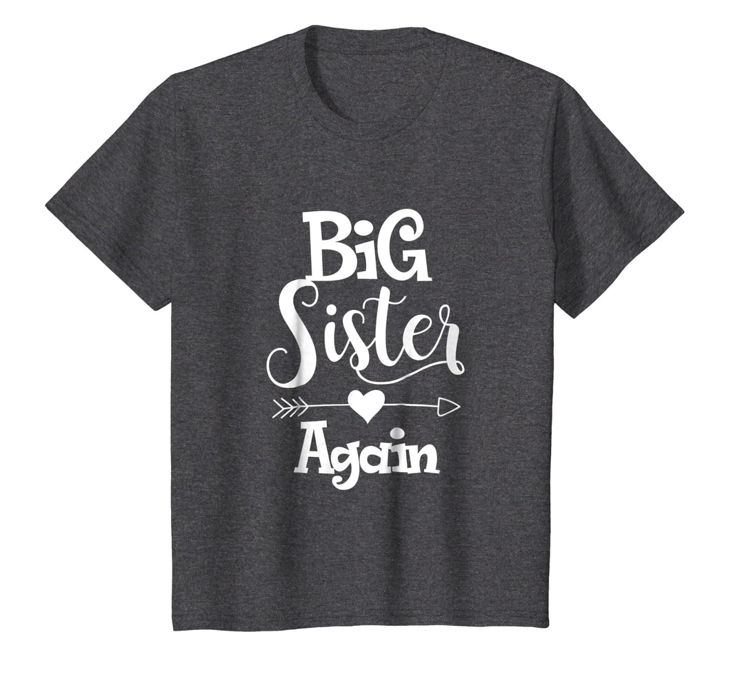 Big Sister Again Shirt - Older Daughter Sibling Gift T-Shirt