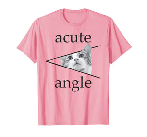 Funny shirts V-neck Tank top Hoodie sweatshirt usa uk au ca gifts for Funny Mathematics Cute Cat Kitten Shirt Acute Angle 2150191