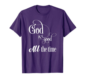 Funny shirts V-neck Tank top Hoodie sweatshirt usa uk au ca gifts for God is good - All the time 1547795