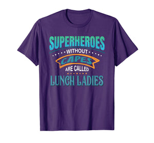 Superheroes Without Capes Are Called Lunch Ladies T-Shirt