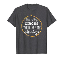 Ladda upp bild till gallerivisning, This Is My Circus These Are My Monkeys Shirt Mom Family Tee