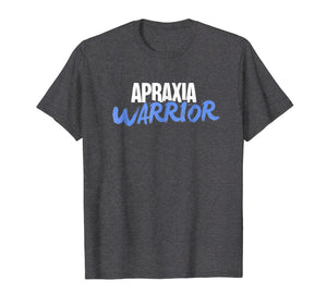 Funny shirts V-neck Tank top Hoodie sweatshirt usa uk au ca gifts for Warrior Present For Apraxia Awareness T-Shirt 1018636