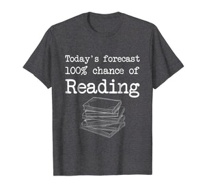 Today's Forecast 100% Chance Of Reading T-Shirt