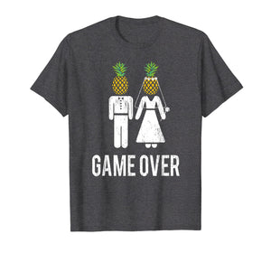 Funny shirts V-neck Tank top Hoodie sweatshirt usa uk au ca gifts for Game Over Funny Wedding Bachelor Party T-Shirt Pineapple 303976