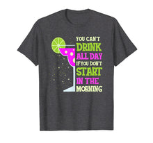 Ladda upp bild till gallerivisning, Funny shirts V-neck Tank top Hoodie sweatshirt usa uk au ca gifts for You Can't Drink All Day Funny Margarita Shirt for Women 3082266