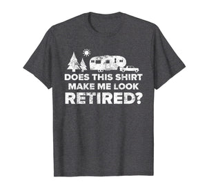 Retired Camping Shirt Retiree Gift 5th Wheel Camper Rv Tee