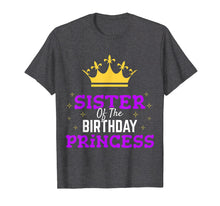 Ladda upp bild till gallerivisning, Funny shirts V-neck Tank top Hoodie sweatshirt usa uk au ca gifts for Sister of Birthday Princess T-Shirt Bday Party Celebration 1637440