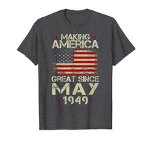 Ladda upp bild till gallerivisning, Funny shirts V-neck Tank top Hoodie sweatshirt usa uk au ca gifts for 70th Birthday Gift Making America Great Since May 1949 Shirt 1121698