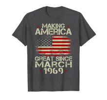 Ladda upp bild till gallerivisning, 50th Birthday Gift Making America Great Since March 1969 Tee