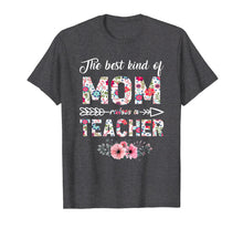 Ladda upp bild till gallerivisning, The Best Kind Of Mom Raises A Teacher Flower T-Shirt
