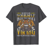 Ladda upp bild till gallerivisning, Funny shirts V-neck Tank top Hoodie sweatshirt usa uk au ca gifts for Always Be A Viking T-Shirt Vikings Funny Quotes Humor Saying 1425786
