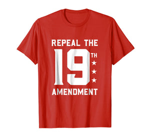 Funny shirts V-neck Tank top Hoodie sweatshirt usa uk au ca gifts for Repeal the 19th Amendment Political Tshirt 2989739