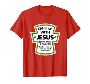 Funny shirts V-neck Tank top Hoodie sweatshirt usa uk au ca gifts for CATCH UP WITH JESUS T-SHIRT Best Religion Tee 1694022