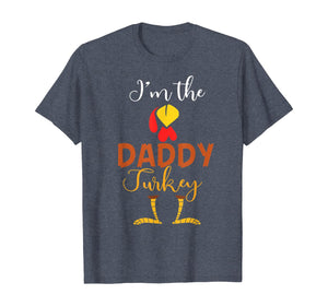 Mens I'm The Daddy Turkey Costume Dad Gifts Thanksgiving T-Shirt 329442