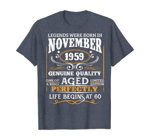 Legends Were Born In November 1959 - 60th Birthday T-Shirt 240666