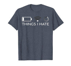 Things I Hate Programmer Gamer Funny Gift Tshirt