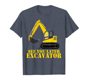 See You Later Excavator Shirt Funny Toddler Boy Kids T-Shirt