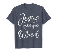 Ladda upp bild till gallerivisning, Funny shirts V-neck Tank top Hoodie sweatshirt usa uk au ca gifts for Jesus Take the Wheel Shirt Cute Christian Faith in Christ 1436837