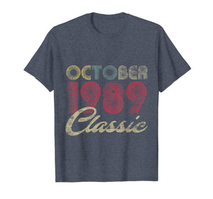 Classic October 1989 Bday Men Women Gifts 30th Birthday T-Shirt 454772