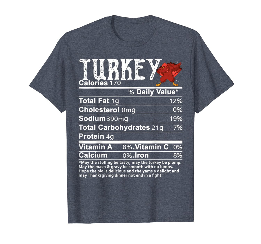 Turkey Dabbing Nutritional Facts Funny Thanksgiving Gift T-Shirt 394769