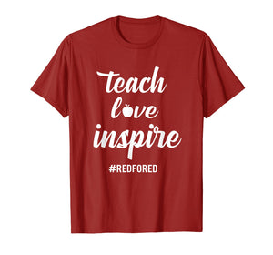 Teach Love Inspire Red For Ed T-Shirt Teacher Supporter Gift