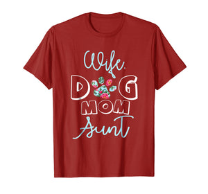 Wife-Dog Mom-Aunt T-Shirt. Dog Lovers Flower Mother's Day