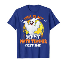 Ladda upp bild till gallerivisning, This Is My Scary Math Teacher Costume Math Halloween Gifts T-Shirt 31032139
