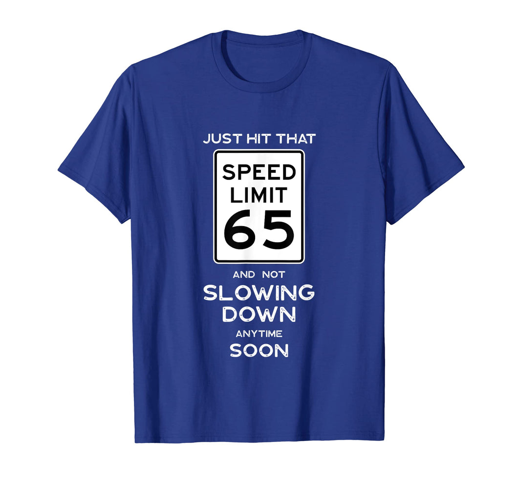 Funny shirts V-neck Tank top Hoodie sweatshirt usa uk au ca gifts for 65th Birthday Gift Idea Speed Limit 65 Shirt Car Lover Gift 1328215