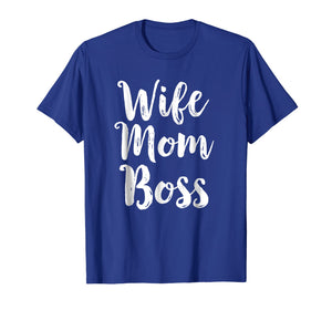 Wife Mom Boss T-Shirt Mothers Day Gift Mommy Mama Momma Tee