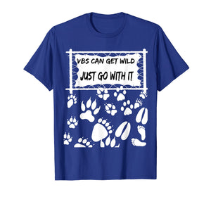 Vbs Can Get Wild Just Go With It T-Shirt