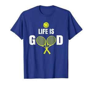 Funny shirts V-neck Tank top Hoodie sweatshirt usa uk au ca gifts for Life Is Tennis Good By Racquets And Ball Sports Hobby TShirt 2923108