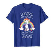 Ladda upp bild till gallerivisning, Funny shirts V-neck Tank top Hoodie sweatshirt usa uk au ca gifts for Unicorns Are Awesome Therefore I Am A Unicorn Funny T Shirt 240072