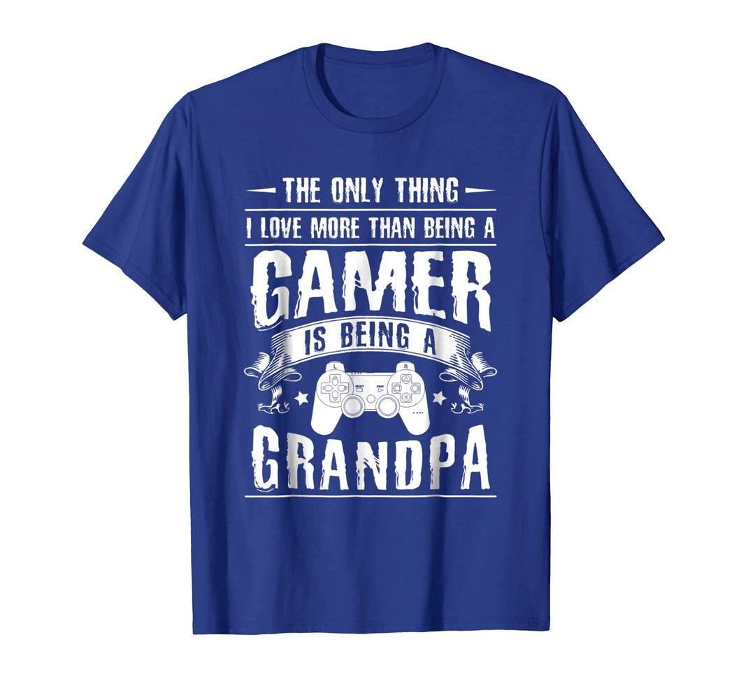 Funny shirts V-neck Tank top Hoodie sweatshirt usa uk au ca gifts for Mens I Love Than Being A Gamer Is Being A Grandpa Grandda T-Shirt 2921775